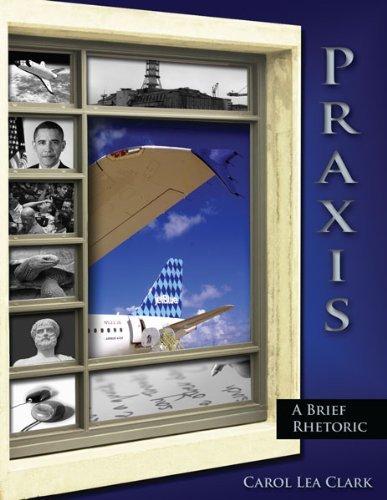 By Carol Lea Clark Praxis: A Brief Rhetoric (1st First Edition) [Paperback] (Praxis Fountainhead Press compare prices)