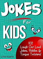 Jokes For Kids: 102 Laugh Out Loud Jokes, Riddles & Tongue Twisters! (English Edition)