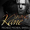 Saving Kane Audiobook by Michele M. Rakes Narrated by Brad Langer