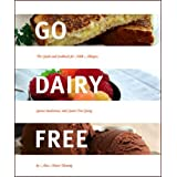 Go Dairy Free: The Guide and Cookbook for Milk Allergies, Lactose Intolerance, and Casein-Free Living ~ Alisa Marie Fleming