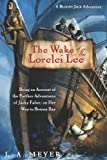 The Wake of the Lorelei Lee: Being an Account of the Further Adventures of Jacky Faber, on Her Way to Botany Bay (Bloody Jack Adventures)
