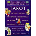 Complete Illustrated Guide - Tarot: How to Unlock the Secrets of the Tarot