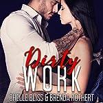 Dirty Work | Chelle Bliss,Brenda Rothert