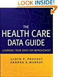 The Health Care Data Guide: Learning...