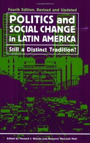 Politics and Social Change in Latin America: Still a Distinct Tradition?, 4th Edition PDF