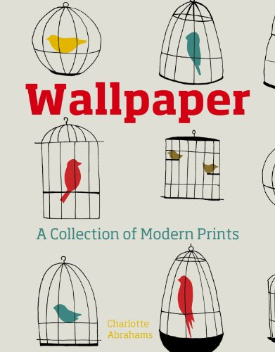 Wallpaper: A Collection of Modern Prints