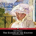 The Custom of the Country (       UNABRIDGED) by Edith Wharton Narrated by Barbara Caruso