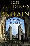 Lost Buildings of Britain
