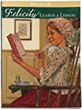 Felicity Learns a Lesson- Hc Book (American Girl) (1562470086) by Valerie Tripp