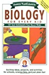 Janice VanCleave&#39;s Biology For Every Kid: 101 Easy Experiments That Really Work (Science for Every Kid Series)