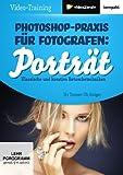 Photoshop-Praxis für Fotografen: Porträt (PC+Mac+Linux)
