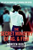 img - for My Life in Churchill's School for Spies: The Secret Ministry of Ag. & Fish book / textbook / text book