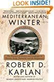 Mediterranean Winter: The Pleasures of History and Landscape in Tunisia, Sicily, Dalmatia, and the Peloponnese