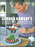 Gordon Ramsay's Healthy Appetite (1554701333) by Ramsay, Gordon