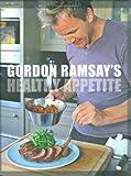 Gordon Ramsay's Healthy Appetite (1554701333) by Ramsay, Gordon