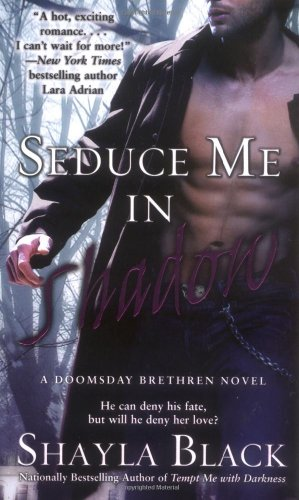 Seduce Me in Shadow (Doomsday Brethren)