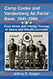 img - for Camp Cooke and Vandenberg Air Force Base, 1941-1966: From Armor and Infantry Training to Space and Missile Launches book / textbook / text book
