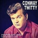 Desperado Love: Radio Broadcast 1990