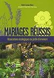 echange, troc Brigitte Lapouge-Déjean - Mariages réussis : Associations écologiques au jardin d'ornement