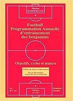 Football : Programmation annuelle d'entraînement des benjamins : Objectifs, cycles et séances