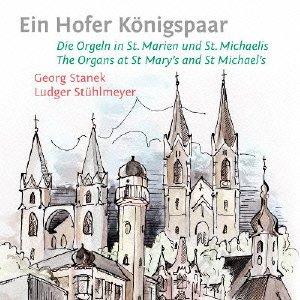 Ein Hofer Koenigspaar: The Organs at St Mary's & St Michael's