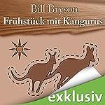 Frühstück mit Kängurus: Australische Abenteuer | Bill Bryson