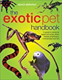 The Exotic Pet Handbook (1842157558) by Alderton, David