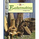 Basketmaking (Art of Crafts)by Georgia Crook