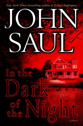 In the Dark of the Night: A Novel, John Saul