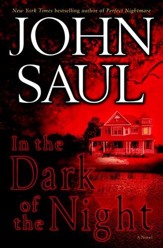 In the Dark of the Night: A Novel, John Saul