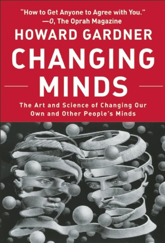 Changing Minds: The Art And Science of Changing Our Own...