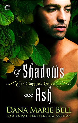 Dana Marie Bell - Of Shadows and Ash (Maggie's Grove)