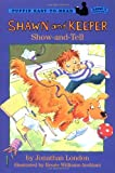 Shawn and Keeper: Show and Tell (Easy-to-Read, Puffin) (0141303670) by London, Jonathan