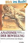 Anatomie der Bewegung: Technik und Fu...