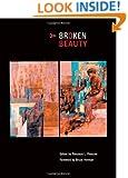 A Broken Beauty