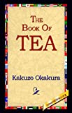 The Book of Tea (1421806452) by Kakuzo Okakura