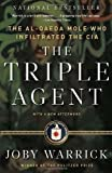 img - for By Joby Warrick The Triple Agent: The al-Qaeda Mole who Infiltrated the CIA (Reprint) book / textbook / text book