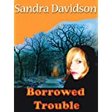 Borrowed Trouble ~ Sandra Davidson