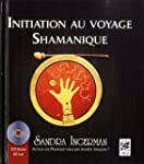 Initiation au voyage Shamanique (1CD...