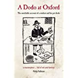 A Dodo at Oxford: The Unreliable Account of a Student and his Pet Dodoby Philip Atkins
