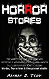 img - for HORROR STORIES: The most Terrifying REAL unsolved mysterious and unexplained disappearances that are seriously scary, Chilling- Murder, True crimes & ... Haunted locations, Haunted house,) book / textbook / text book
