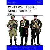 World War II Soviet Armed Forces (3): 1944-45 (Men-at-Arms) ~ Nigel Thomas