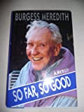 So Far, So Good: A Memoir (0316567175) by Meredith, Burgess