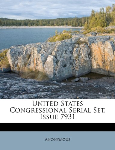 United States Congressional Serial Set, Issue 7931