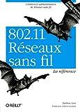 echange, troc Matthew Gast - 802.11 Réseaux sans fil : La référence