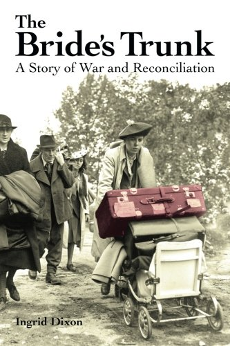 Book: The Bride's Trunk - A Story of War and Reconciliation by Ingrid Dixon