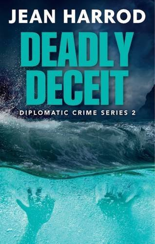 Deadly Deceit (Diplomatic Crime Series 2)