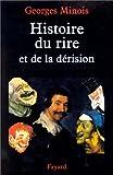 echange, troc Georges Minois - Histoire du rire et de la dérision