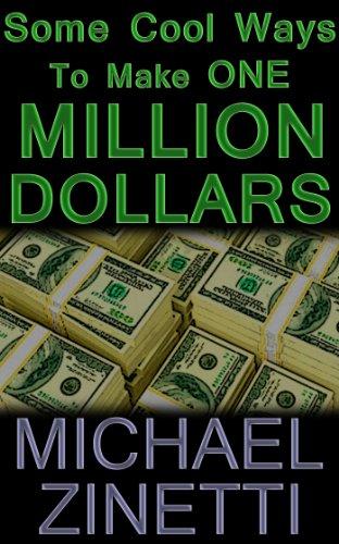Some Cool Ways To Make One Million Dollars