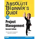 Absolute Beginner's Guide to Project Management (2nd Edition)by Greg Horine